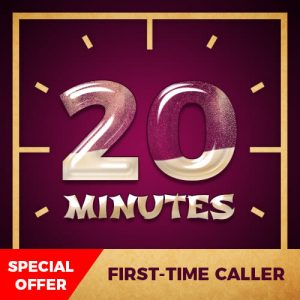 Special 20 Minutes for First Time Caller